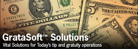 GrataSoft™ Solutions turn tip compliance into strategic advantage - minimizing tip tracking and IRS tip program administration while minimizing audit downside.